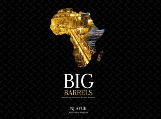 New book Big Barrels presents nine case studies of positive African oil stories