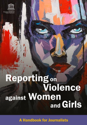 Handbook on how to report on violence against women and girls published by UNESCO